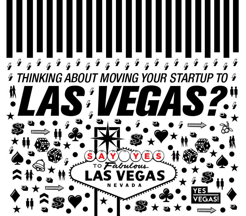 Thinking about moving your startup to Las Vegas? #YesVegas Infographic